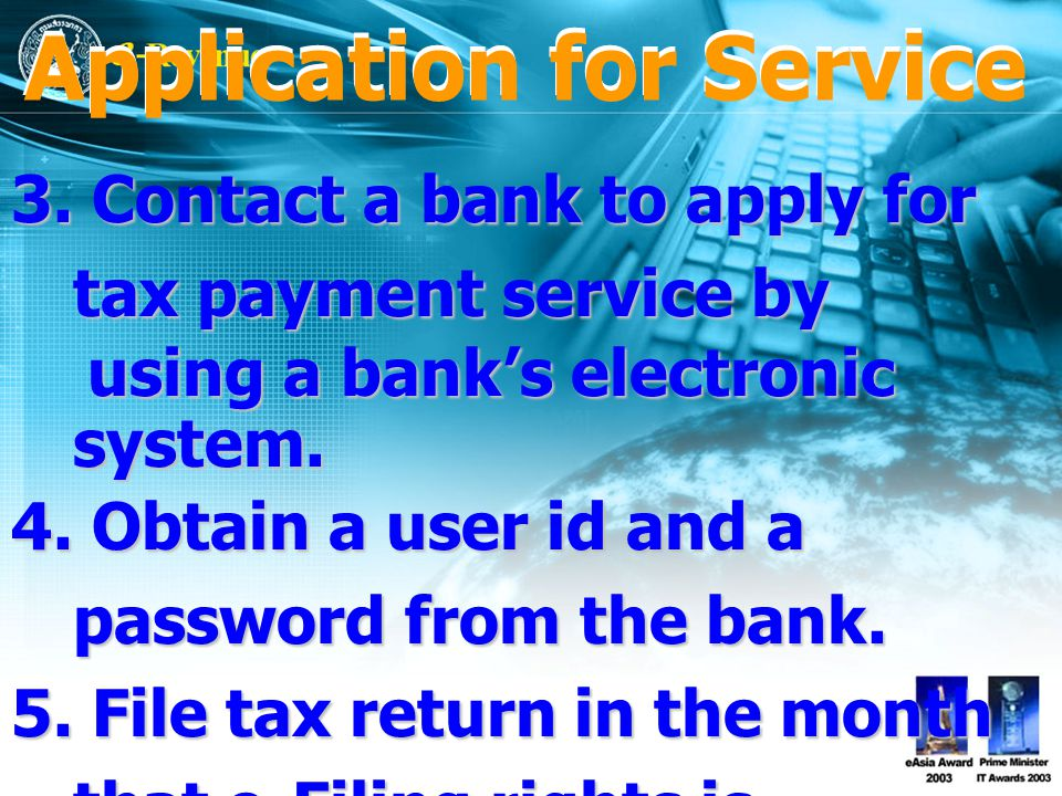 3. Contact a bank to apply for tax payment service by using a bank's electronic system.