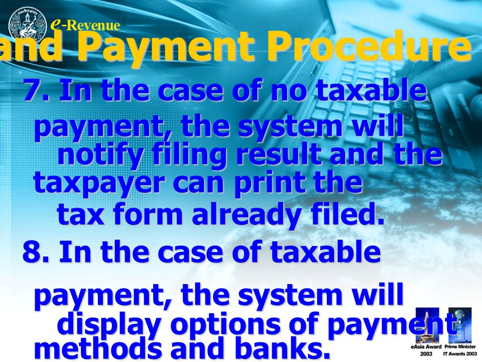 7. In the case of no taxable payment, the system will 7.