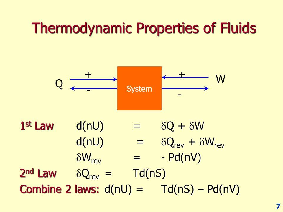 8 Thermodynamic Properties of Fluids Enthalpy H = U + PV Helmholtz energyA = U – TS Gibbs energyG = H – TS เขียนในรูป Differentiation equation d(nH) = d(nU) + Pd(nV) + (nV)dP d(nA) = d(nU) – Td(nS) – (nS)dT d(nG) = d(nH) – Td(nS) – (nS)dT