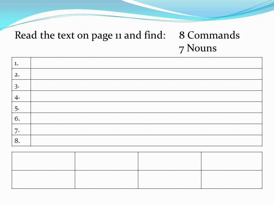 Read the text on page 11 and find:8 Commands 7 Nouns 1. 2. 3. 4. 5. 6. 7. 8.