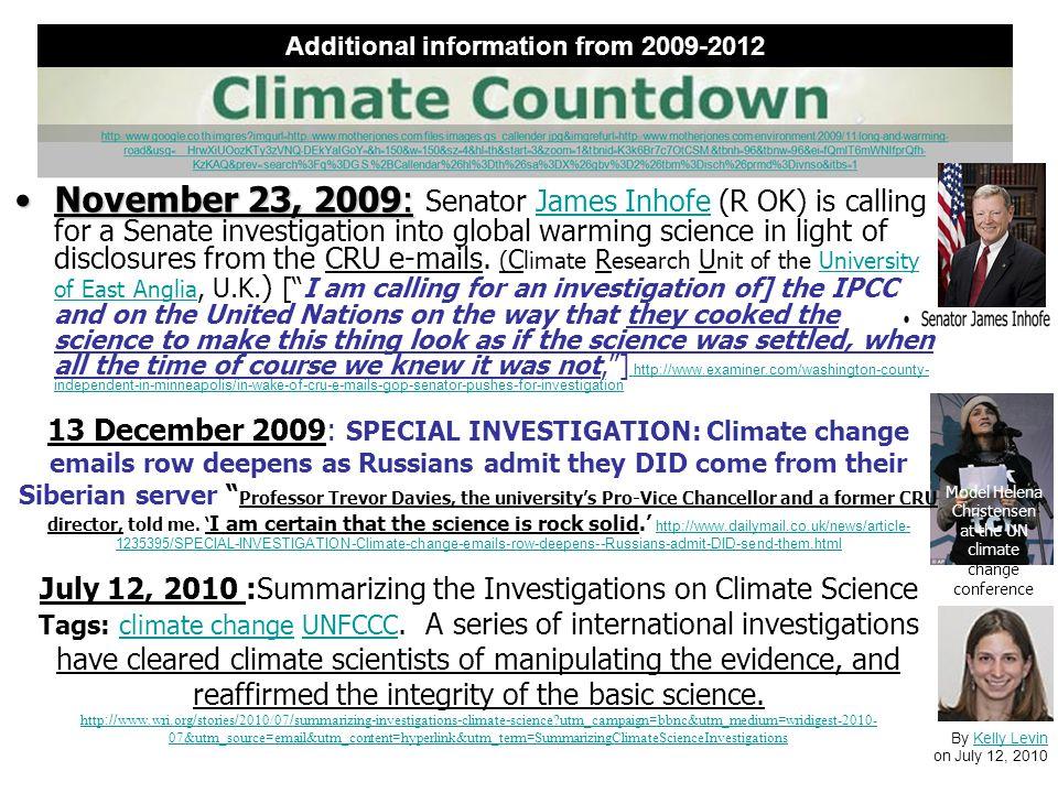 November 23, 2009:November 23, 2009: Senator James Inhofe (R OK) is calling for a Senate investigation into global warming science in light of disclosures from the CRU e-mails.