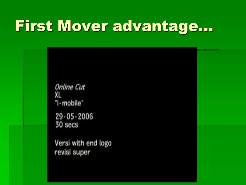 First Mover advantage…