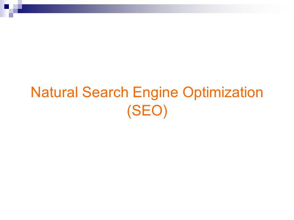 Search Engine Optimization หรือเรียกสั้นๆว่า SEO คือกระบวนการใน การทำอันดับใน Search engine โดยเริ่มจากการคัดเลือก keyword ที่ เกี่ยวข้องกับเนื้อหาของเว็บไซต์ และทำการนำ keyword ปรับเข้ากับเนื้อหา ของเว็บไซต์เพื่อการทำอันดับ SEO นั้นมีความแตกต่างจาก Paid-For-Search คือจะต้องทำให้เว็บเพจนั้น สามารถถูกอ่านได้จากตัว robot ของ search engine และ keyword ที่จะ ใช้นั้นต้องเกี่ยวข้องกับ content ของเว็บไซต์ ซึ่งแตกต่างจากการทำ โฆษณาซึ่งไม่จำเป็นจะต้องเกี่ยวข้องกับ content ของเว็บไซต์ การทำ search engine optimization ขั้นสูง จะต้องมีการ research ถึง องค์ประกอบ page design, โครงสร้างของเว็บไซต์, Off-the-page นักการตลาดส่วนใหญ่จะนำ SEO เป็นหนึ่งในกลยุทธ์ในการทำ online marketing