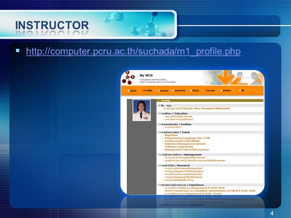  http://computer.pcru.ac.th/suchada/m1_profile.php http://computer.pcru.ac.th/suchada/m1_profile.php 4