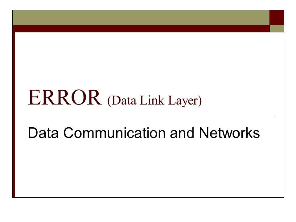 ความผิดเพี้ยนของข้อมูล (Data Error)  สาเหตุส่วนใหญ่ที่ทำให้ข้อมูลผิดเพี้ยนไปเกิด เนื่องจากการรบกวนจากสิ่งต่างๆ ภายนอก ระบบเครือข่าย ซึ่งเป็นสิ่งที่อาจหลีกเลี่ยงได้ แต่ไม่สามารถแก้ไขได้  อีกสาเหตุอาจเกิดจากปัญหาภายในเครือข่าย เอง ซึ่งเป็นสิ่งที่อาจหลีกเลี่ยงหรือแก้ไขได้