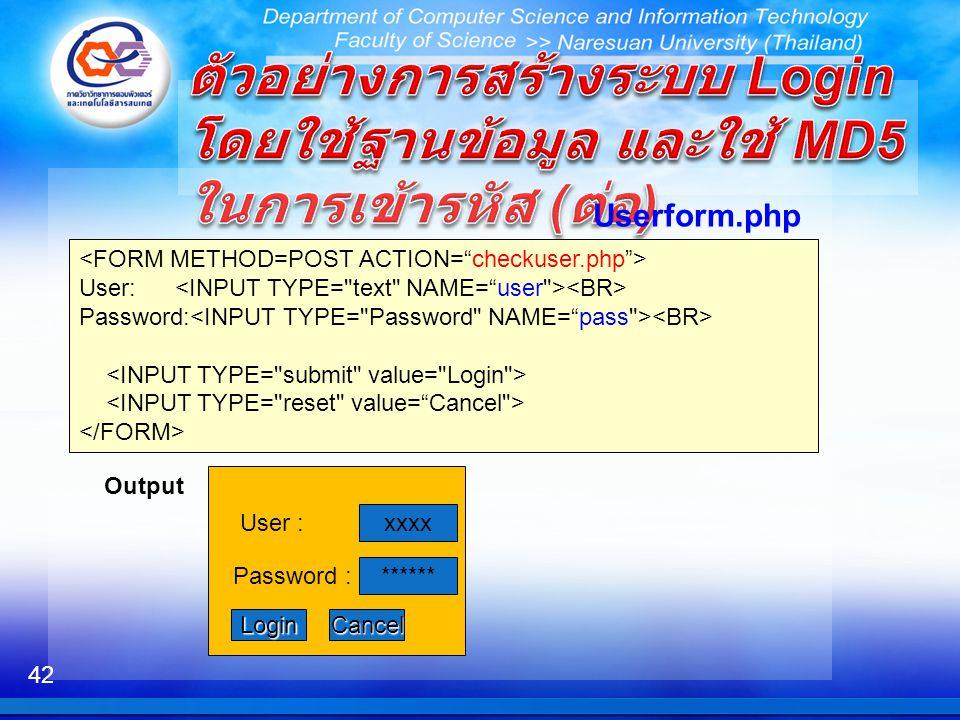 42 User: Password: Userform.php xxxx ****** LoginCancel User : Password : Output