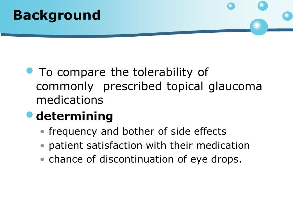 Background To compare the tolerability of commonly prescribed topical glaucoma medications determining frequency and bother of side effects patient sa