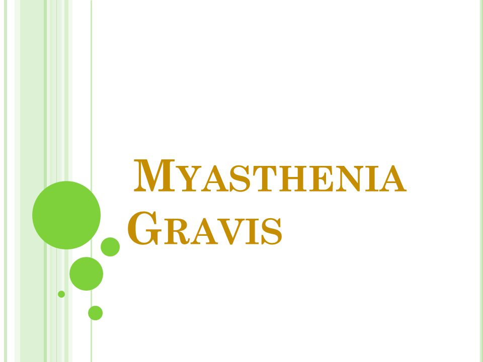 M YASTHENIA G RAVIS