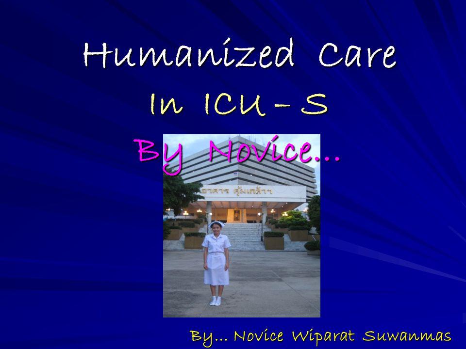 Humanized Care In ICU – S By Novice… By… Novice Wiparat Suwanmas