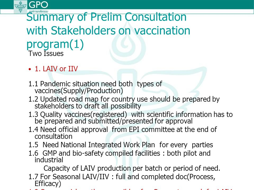 Summary of Prelim Consultation with Stakeholders on vaccination program(1) Two Issues 1. LAIV or IIV 1.1 Pandemic situation need both types of vaccine