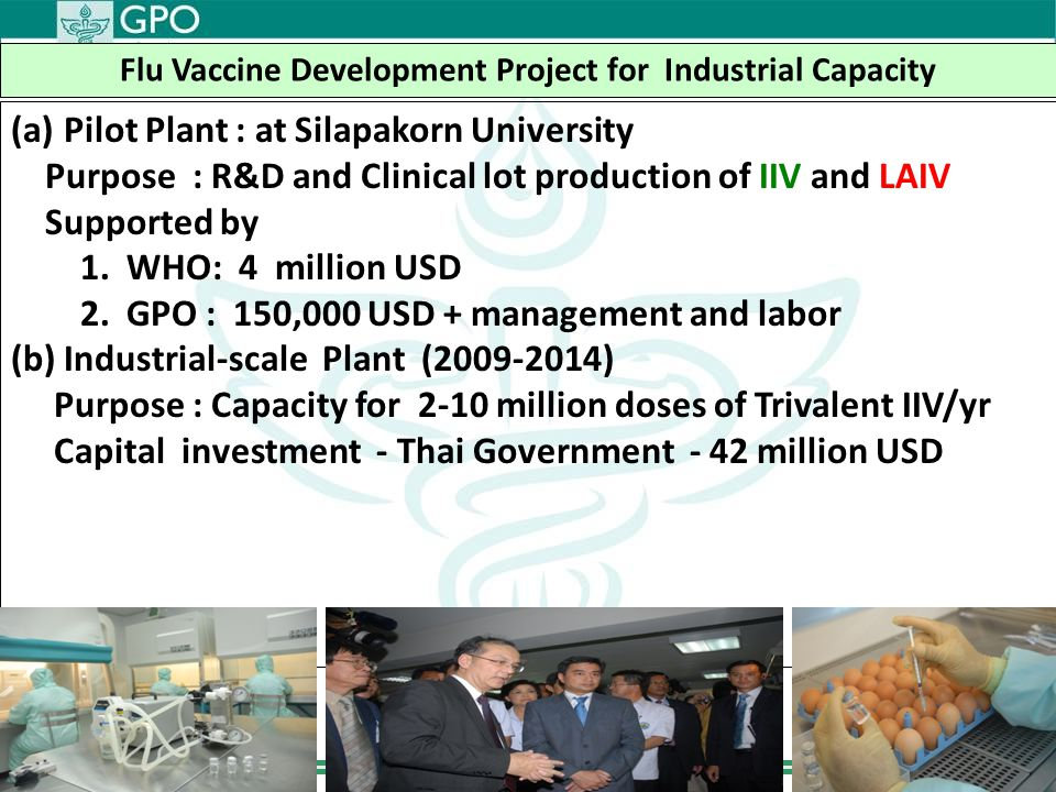 8 Flu Vaccine Project: Objectives and targets Objective - To build the Sustainable Capacity on R&D and production of seasonal IIV and LAIV to respond to pandemic Targets Adequate R&D and production capacity Pilot plant and Industrial Scale plant 2-10 million doses of seasonal IIV or not less than 60 million doses of PLAIV at pandemic