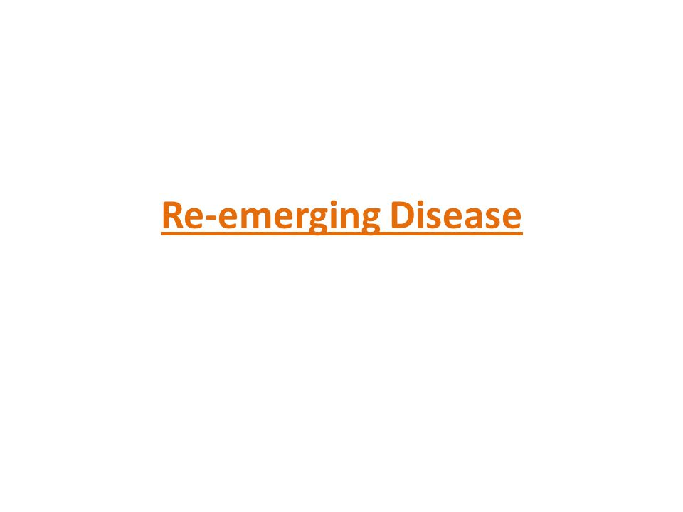 Re-emerging Disease