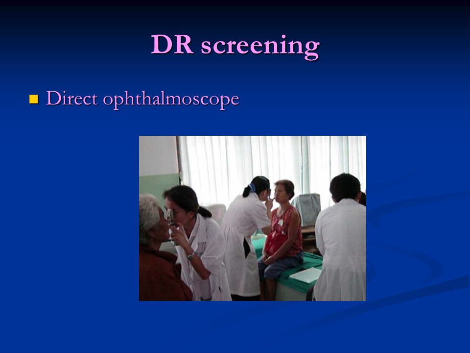 DR screening Direct ophthalmoscope Direct ophthalmoscope