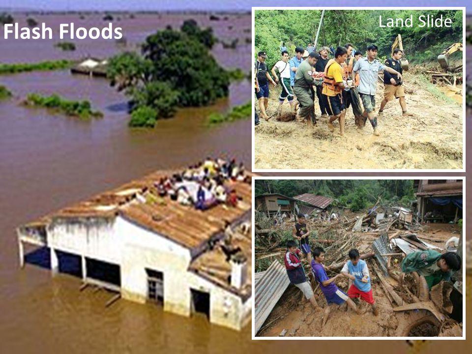 Land Slide Flash Floods