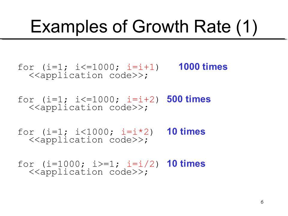 7 Examples (2) for (j=1; j<=10; j=j+1) 10 times for (i=1; i<=10; i=i+1) 10 iterations >; 100 iterations for (j=1; j<=10; j=j+1) 10 iterations for (i=1; i<=10; i=i*2) log 2 10 iterations >; 10*log 2 10 iterations for (j=1; j<=10; j=j+1) 10 times for (i=1; i<=j; i=i+1) ( 10+1)/2 times >; 55 iterations