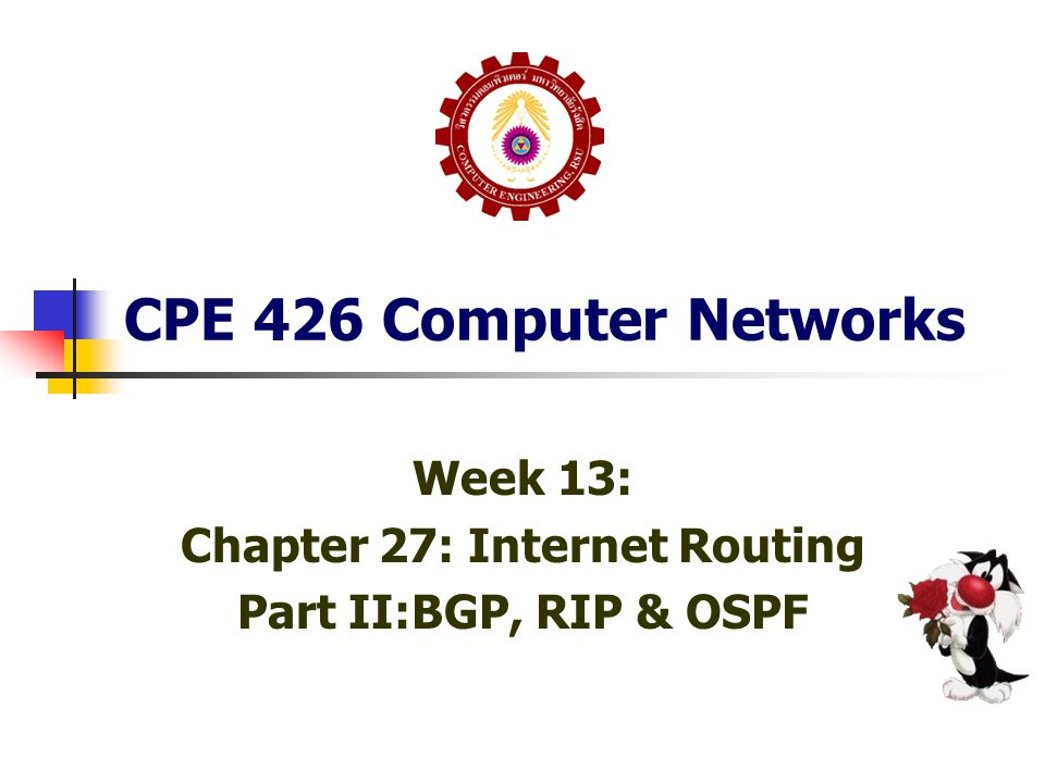TOPICS Chapter 27: Internet Routing and Routing Protocols 27.9 Border Gateway Protocol (BGP) 27.10 Routing Information Protocol (RIP) 27.11 RIP Packet Format 27.12 The Open Shortest Path First Protocol (OSPF) 27.13 OSPF Graph 27.14 OSPF Area 27.15 IS-IS BREAK 27.16 Multicast Routing Extra Subnet and VLAN Extra Switch Layer 3 vs Router Extra Organization Network