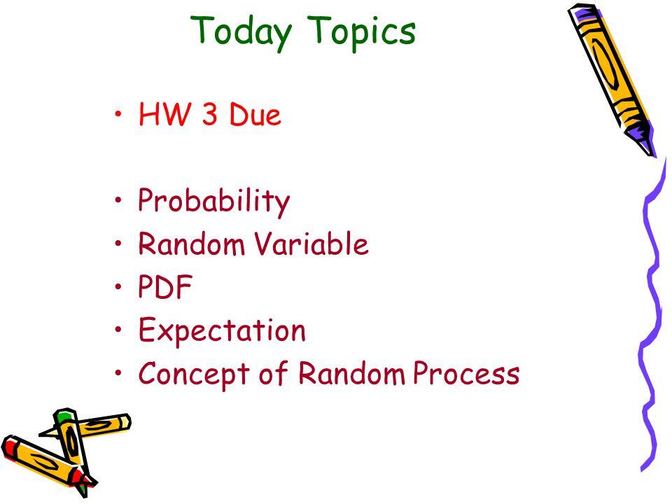 Definition Outcome/Sample Point – ผลลัพท์ที่ได้จากการทดลอง หรือสุ่มตัวอย่าง Sample Space –Set ของผลลัพธ์ทั้งหมด Event – เงื่อนไขของการทดลอง กำหนด Event A, ถ้าทดลอง N ครั้ง และ ได้ผลลัพธ์เป็นไปตามเงื่อนไข A = N A ครั้ง