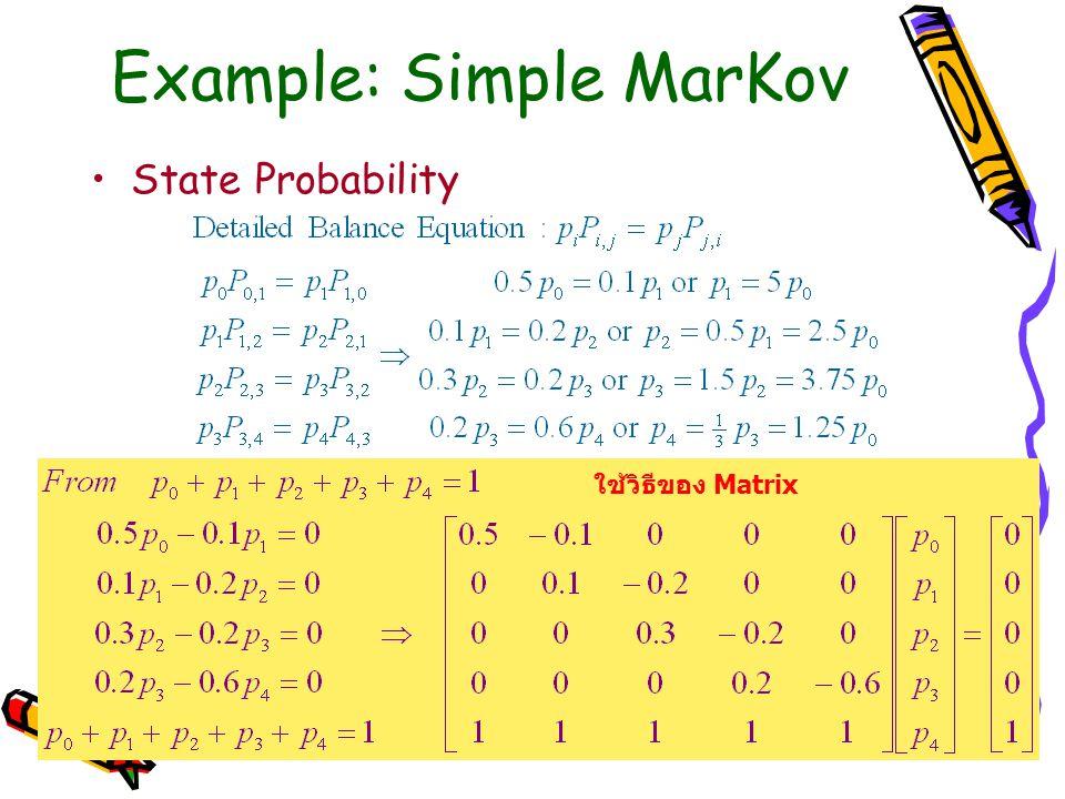 Example: Simple MarKov State Probability ใช้วิธีของ Matrix