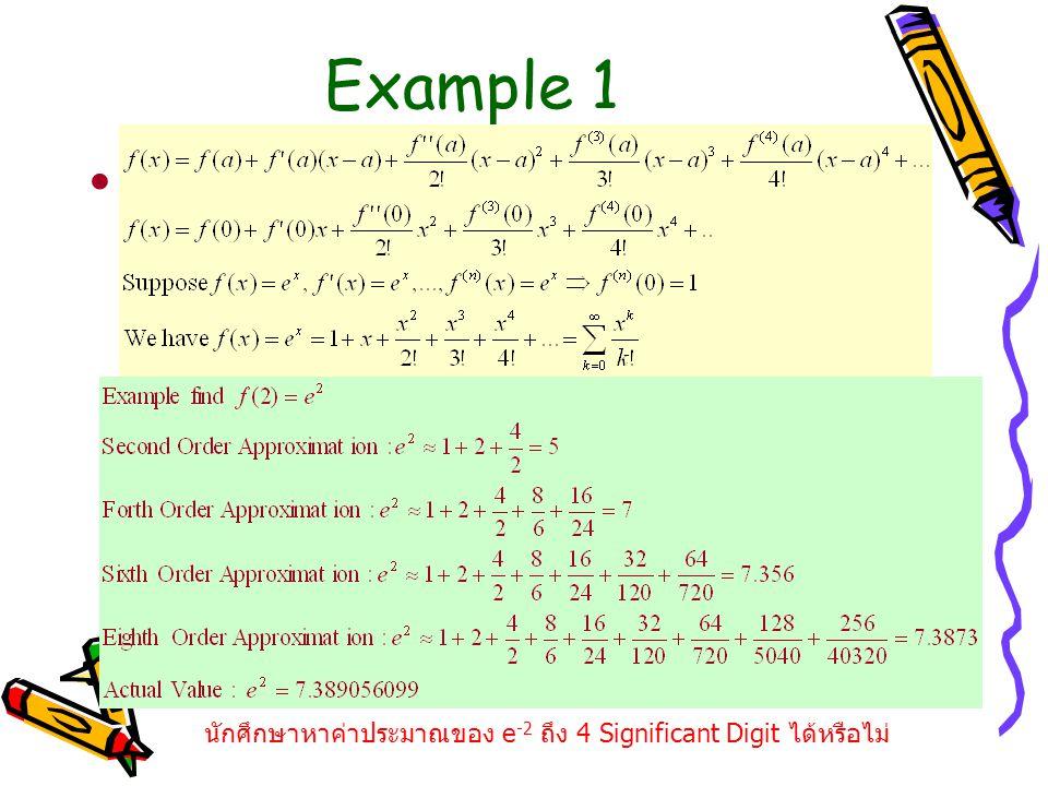 Example 1 จาก นักศึกษาหาค่าประมาณของ e -2 ถึง 4 Significant Digit ได้หรือไม่