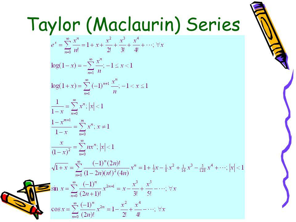 Taylor (Maclaurin) Series