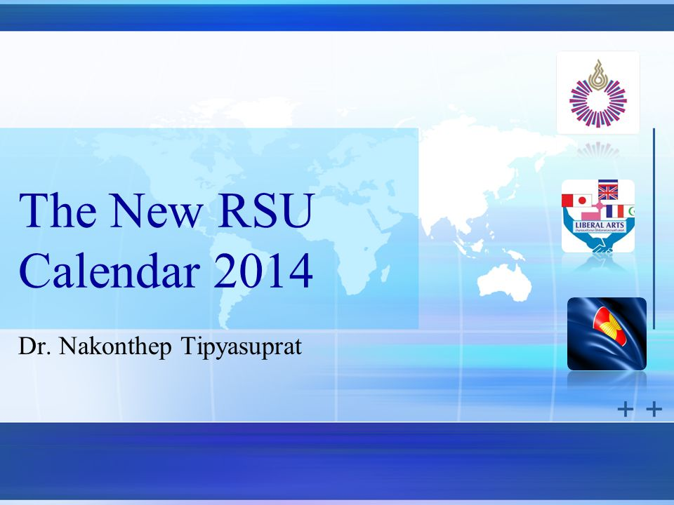 The New RSU Calendar 2014 Dr. Nakonthep Tipyasuprat