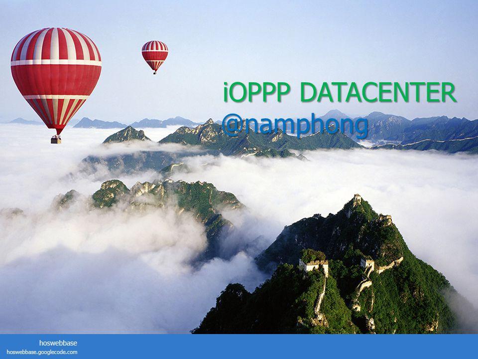 iOPPPDATACENTER iOPPP DATACENTER @namphong