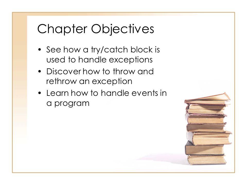 Exception Exception คือ ความผิดพลาดที่ เกิดขึ้นในขณะที่โปรแกรมกำลังทำงาน ซึ่งสามารถตรวจสอบความผิดพลาดที่ เกิดขึ้นได้ เช่น – การหารตัวเลขใด ๆ ด้วยศูนย์ เช่น 3/0 – พยายามเปิดไฟล์ที่ไม่มีในโฟล์เดอร์ ของเรา – อ้างอิงถึงข้อมูลใน Array ที่อยู่ นอกเหนือจากที่มีอยู่
