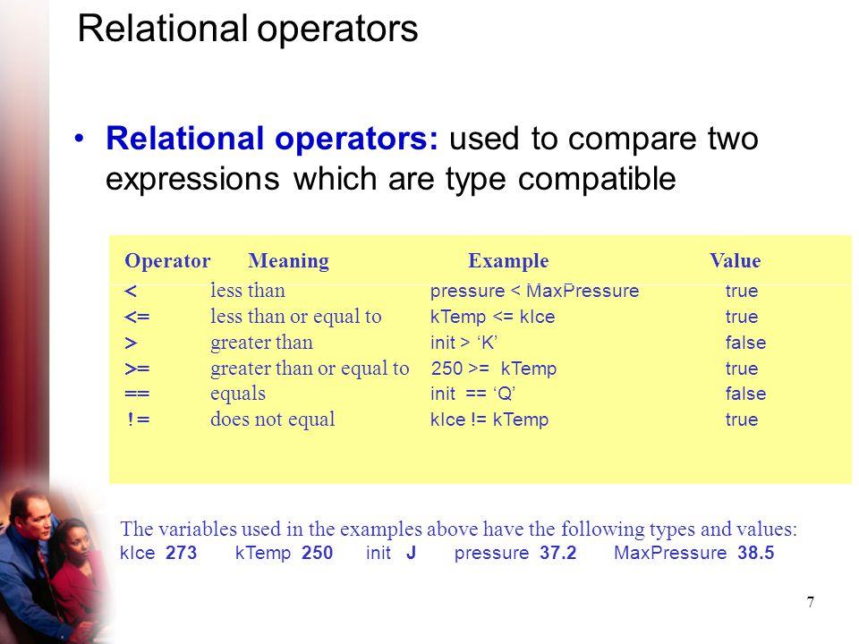 8 Logical operators Logical operators: and &&, or ||, not .