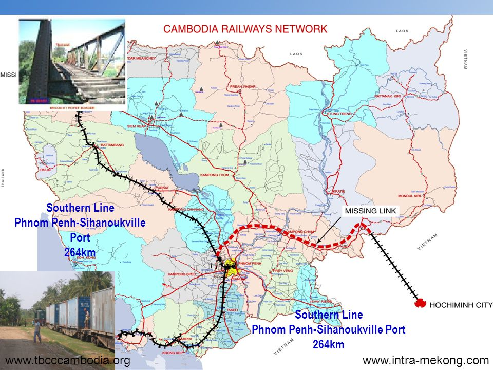 Southern Line Phnom Penh-Sihanoukville Port 264km Southern Line Phnom Penh-Sihanoukville Port 264km www.tbcccambodia.orgwww.intra-mekong.com