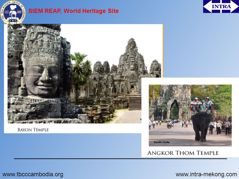 www.tbcccambodia.orgwww.intra-mekong.com SIEM REAP, World Heritage Site