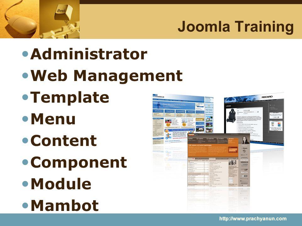 Joomla Training Administrator Web Management Template Menu Content Component Module Mambot http://www.prachyanun.com