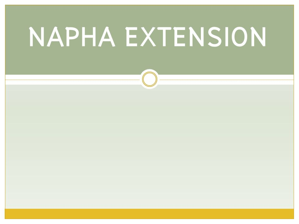 NAPHA EXTENSION