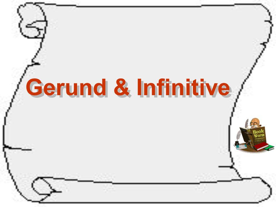Gerund & Infinitive Gerund & Infinitive