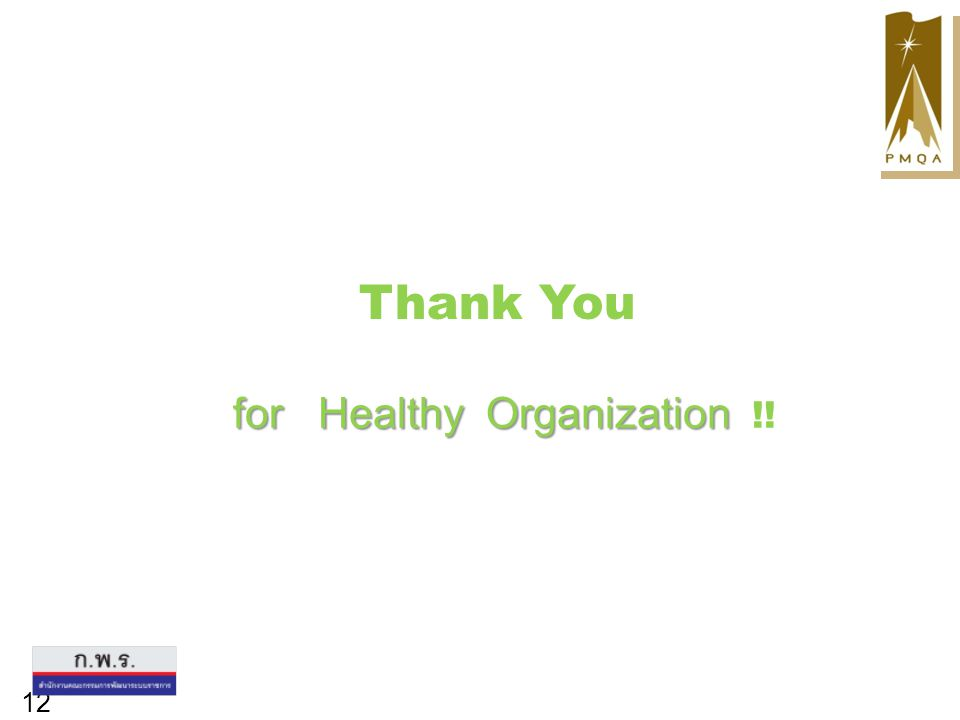 for Healthy Organization for Healthy Organization !! Thank You 12