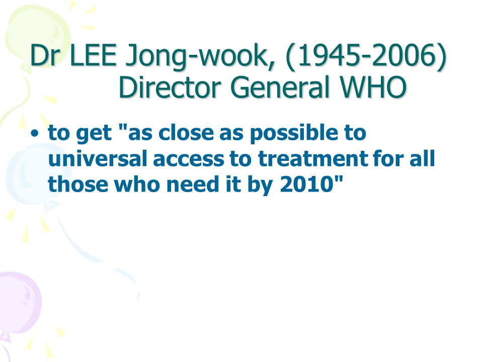 Dr LEE Jong-wook, (1945-2006) Director General WHO to get