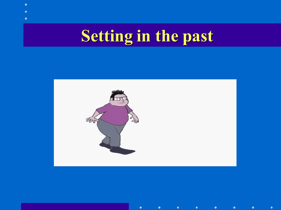 Setting in the past