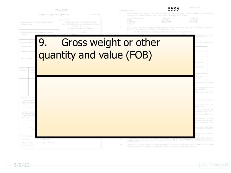 คลิกเพื่อแก้ไขลักษณะชื่อเรื่องรองต้นแบบ 3/8/10 9.Gross weight or other quantity and value (FOB) 3535