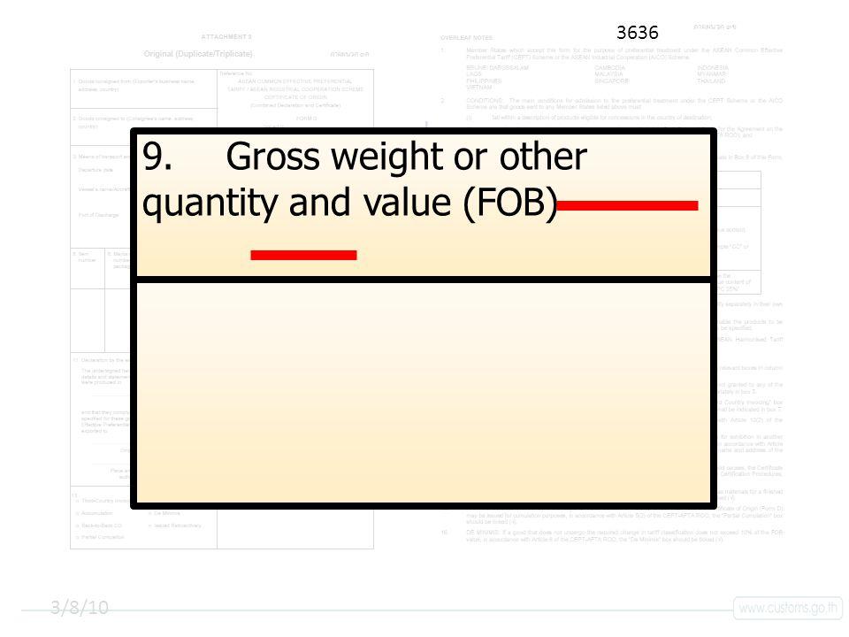 คลิกเพื่อแก้ไขลักษณะชื่อเรื่องรองต้นแบบ 3/8/10 9.Gross weight or other quantity and value (FOB) 3636