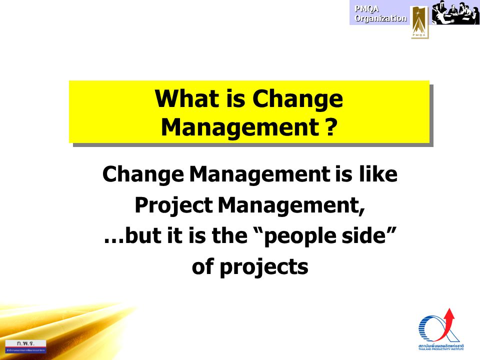 PMQA Organization Organizational Change Process Organizational Change Process 4 4 1.1 Motivation for change จูงใจ 1.2 Impediments กำจัดอุปสรรค 2.