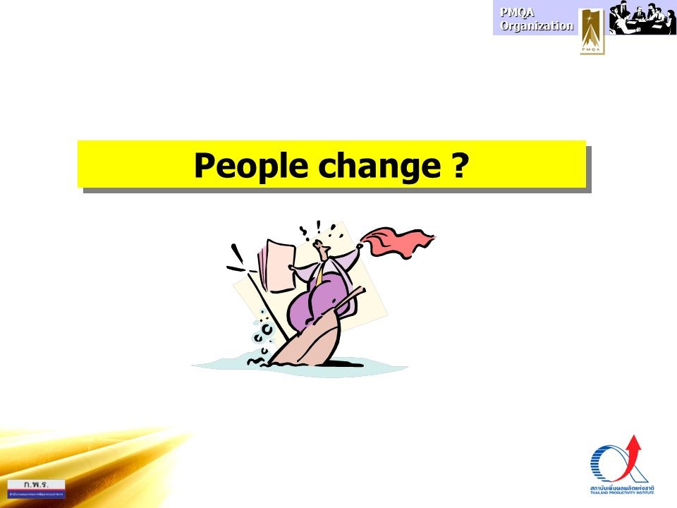 PMQA Organization People change ?