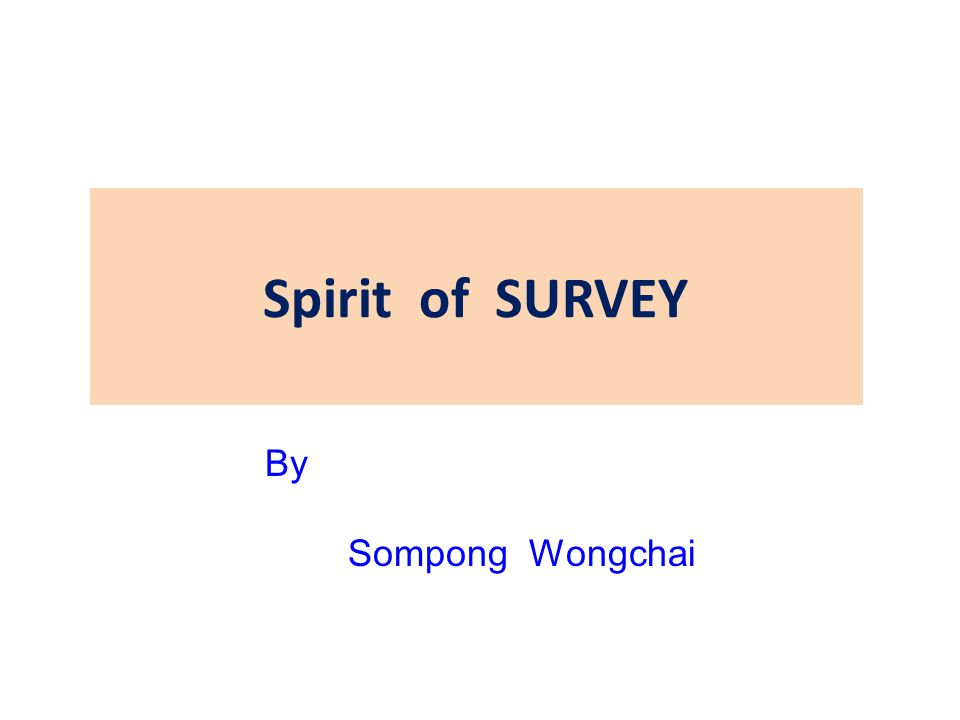 Spirit of SURVEY By Sompong Wongchai