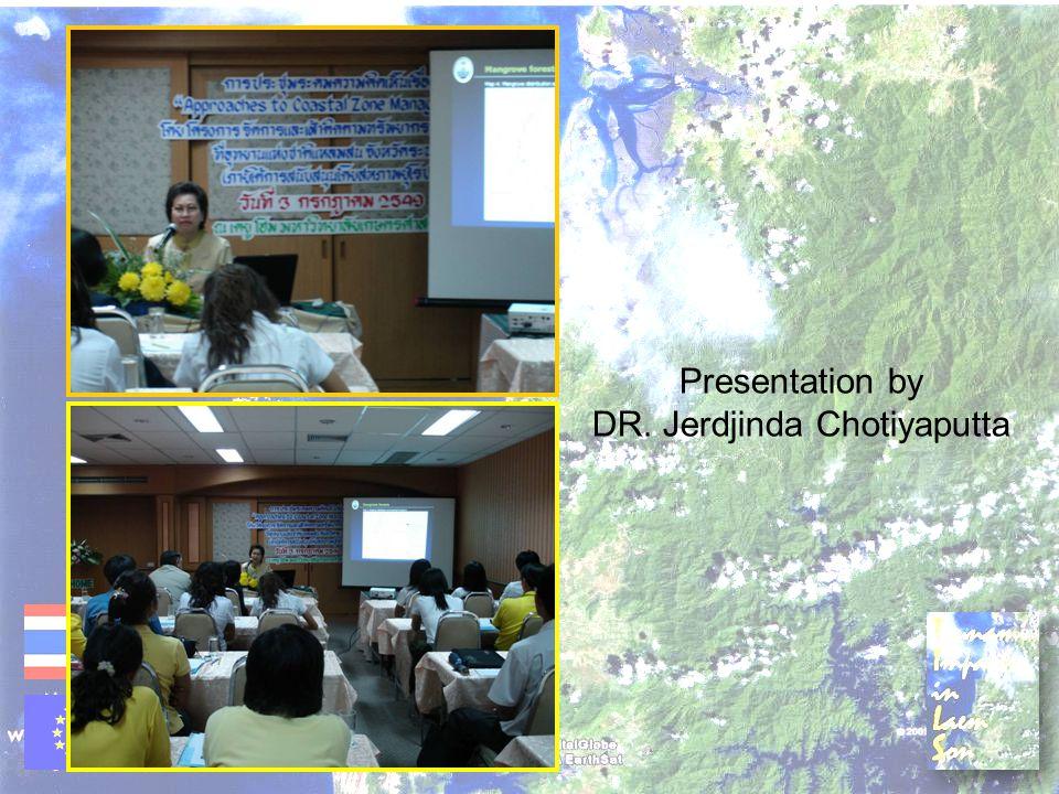 Presentation by DR. Jerdjinda Chotiyaputta