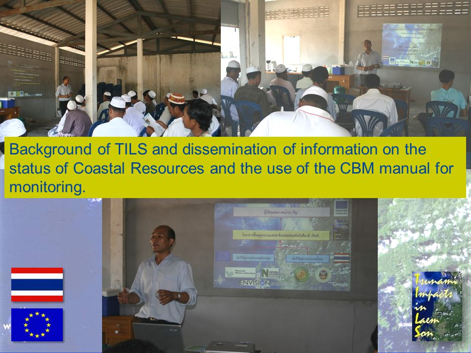 Background of TILS and dissemination of information on the status of Coastal Resources and the use of the CBM manual for monitoring.