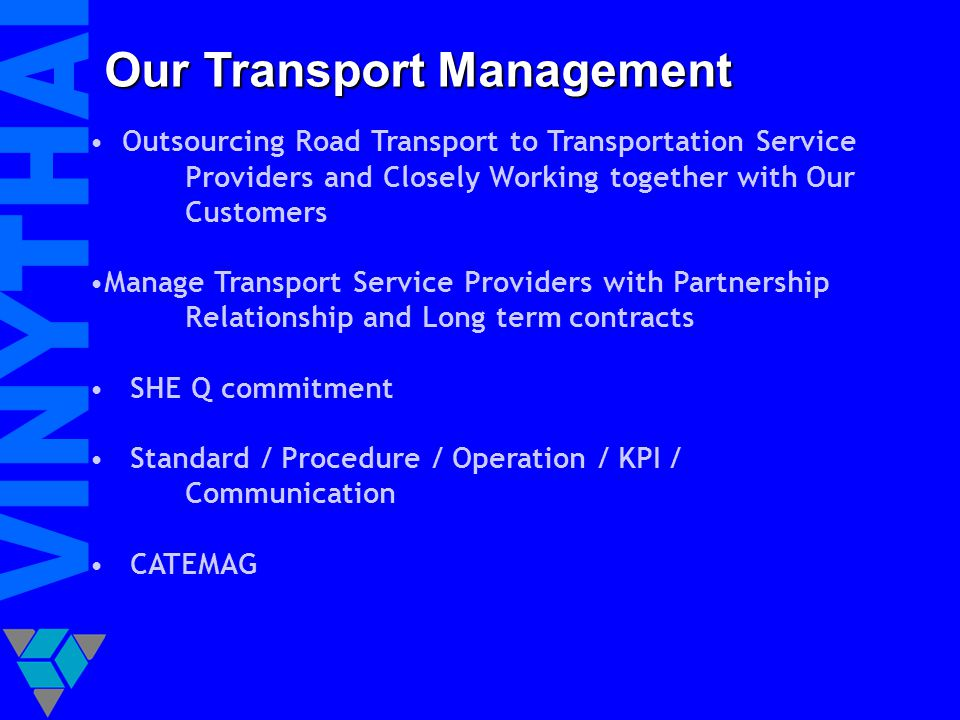 Our Transport Management Outsourcing Road Transport to Transportation Service Providers and Closely Working together with Our Customers Manage Transpo