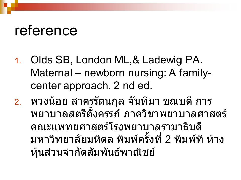 reference 1.Olds SB, London ML,& Ladewig PA.