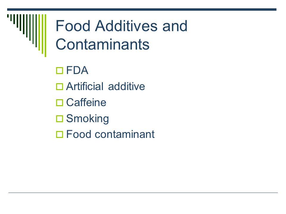 Food Additives and Contaminants  FDA  Artificial additive  Caffeine  Smoking  Food contaminant