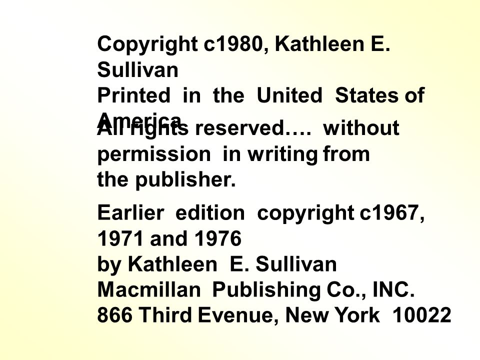 Copyright c1980, Kathleen E.Sullivan Printed in the United States of America All rights reserved….