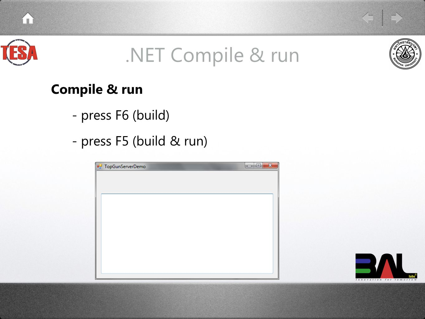 .NET Compile & run Compile & run - press F6 (build) - press F5 (build & run)