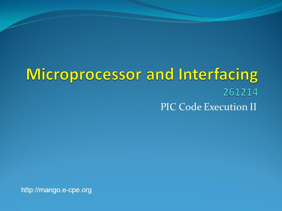 PIC Code Execution II http://mango.e-cpe.org