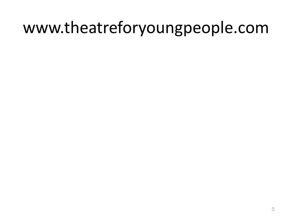 www.theatreforyoungpeople.com 5